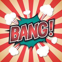Bang, Comic Explosion Speech Bubble. Bang Text. Vector Illustrat
