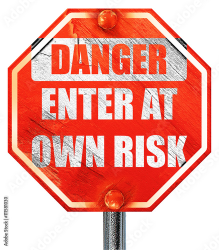 Photo  enter at own risk, 3D rendering, a red stop sign