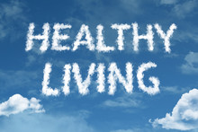 Healthy Living Cloud Word With A Blue Sky