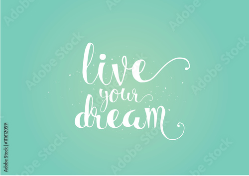 live your dream inscription Plakat