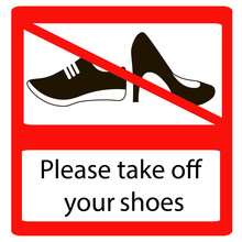Please Take Off Shoes Signs. No Shoes Sign Warning. Prohibited Public Information Icon.