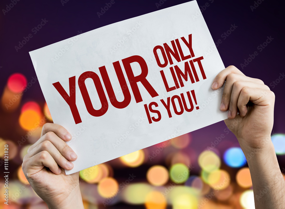 Fototapeta Your Only Limit is You placard with bokeh background