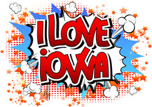 I Love Iowa - Comic Book Style Word.