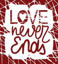 A Biblical Passage Made By Hand, Love Never Ends