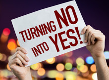 Turning No Into Yes Placard Wi...
