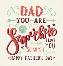 """Dad, You Are My Superhero, I ..."