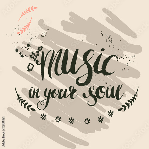 "Hand-drawn lettering ""music in your soul"" Poster"