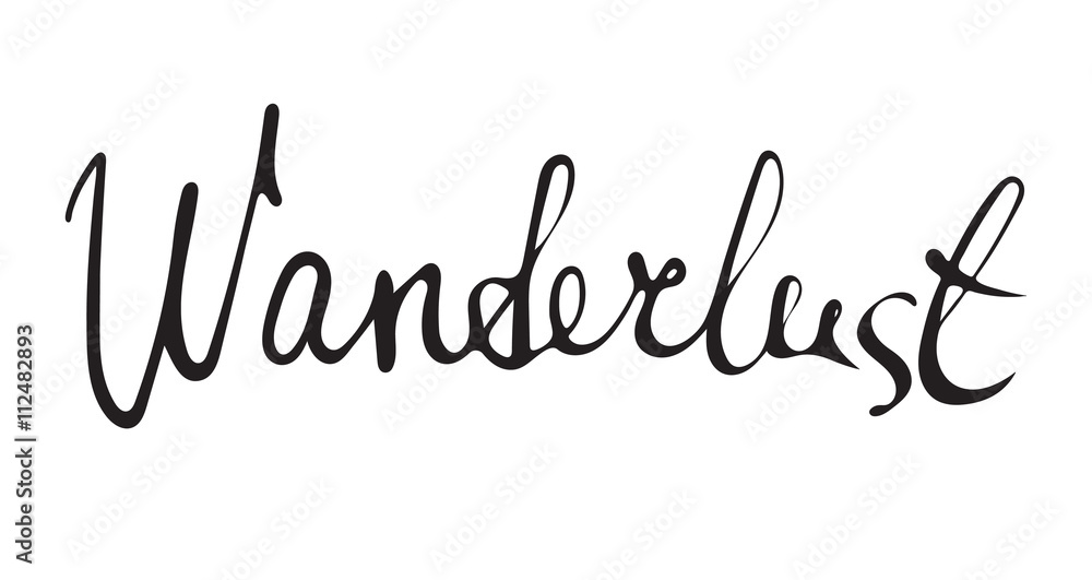 Fototapety, obrazy: Hand drawn wanderlust word.Calligraphy.Ink and pen nib.Lettering