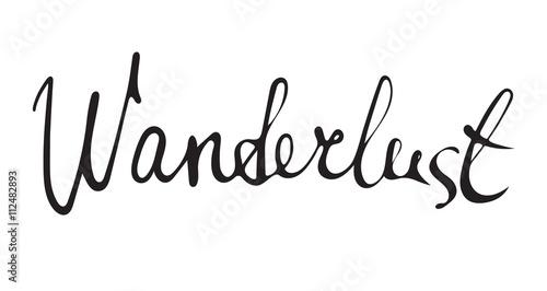 Obraz Hand drawn wanderlust word.Calligraphy.Ink and pen nib.Lettering - fototapety do salonu