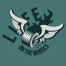 A Wheel With Wings And A Fire. Life On The Wheels.