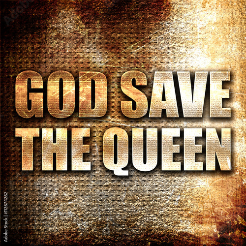 Photo god save the queen, 3D rendering, metal text on rust background