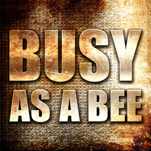 Busy As A Bee, 3D Rendering, Metal Text On Rust Background