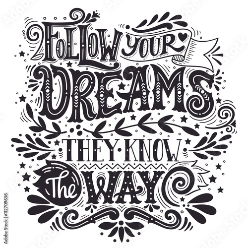 Fotografía  Follow your dreams. They know the way. Inspirational quote. Hand