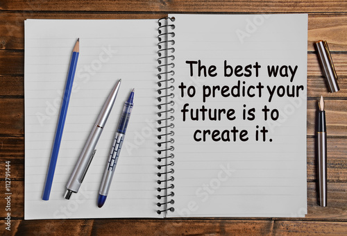 The best way to predict your future is to create it Poster