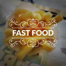 Fast Food Logo Retro Vintage Typography Lettering On Blurred French Fries Background