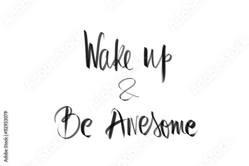 Photo  Wake Up and Be Awesome motivational message