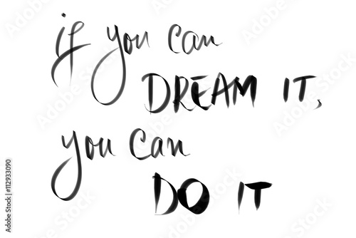 Photo  If You Can Dream It, You Can Do It