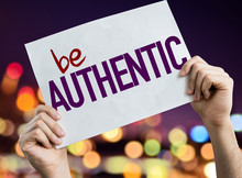Be Authentic Placard With Nigh...