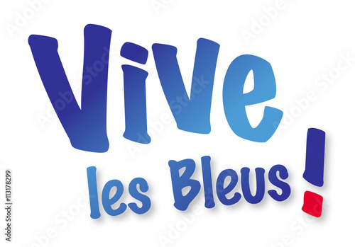 Photo VIVE LES BLEUS TEXTE