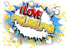 I Love Philadelphia - Comic Book Style Word.