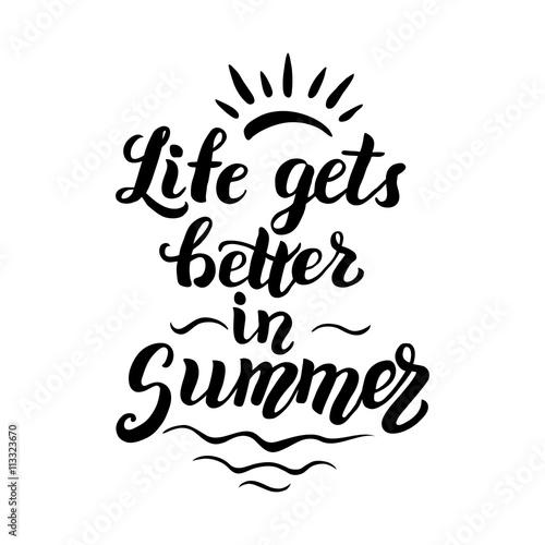 Staande foto Positive Typography Life gets better in summer