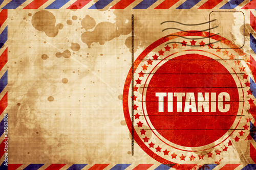 Photo  titanic, red grunge stamp on an airmail background