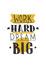 Fototapeta Work hard dream big. Color inspirational vector illustration