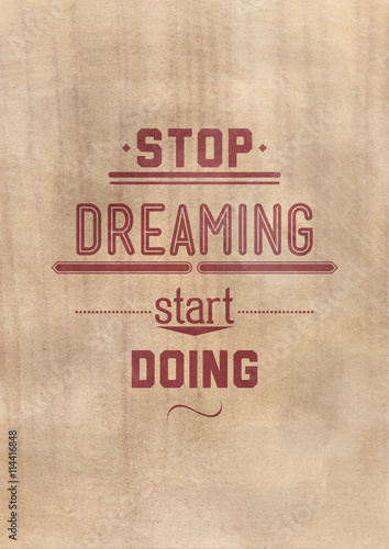 Fotografie, Obraz  Stop dreaming start doing. Inspirational Quote Poster