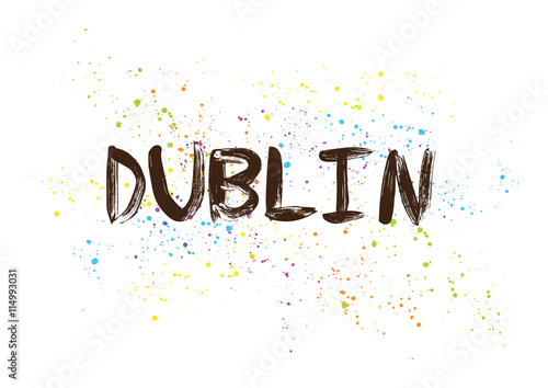 Dublin Ireland. Capital city typography lettering design. Poster