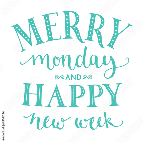 Merry monday and happy new week. Inspirational quote about ...