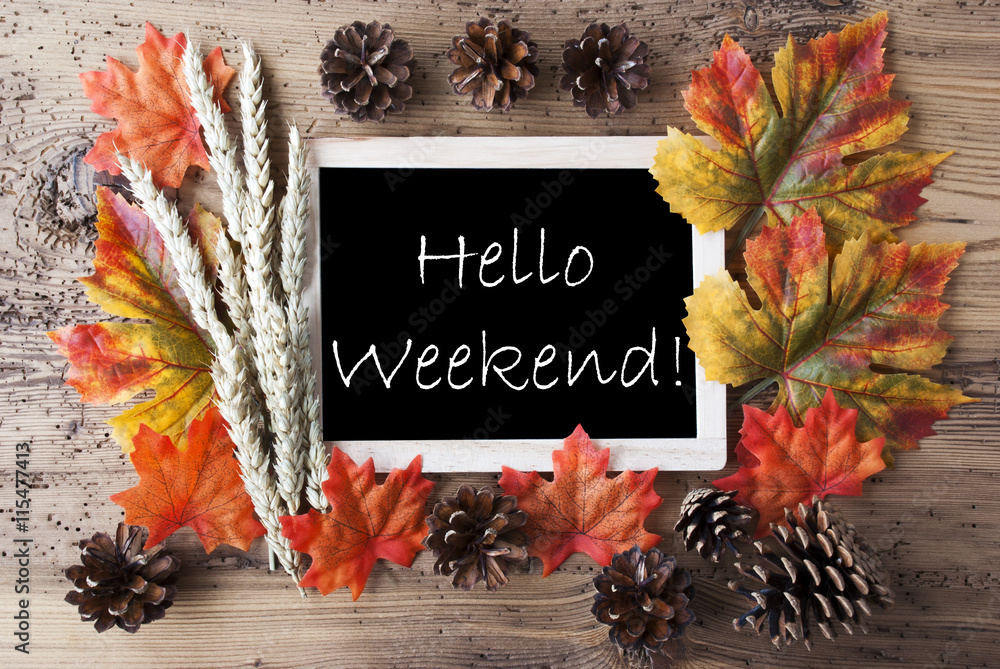 Fototapety, obrazy: Chalkboard With Autumn Decoration, Hello Weekend