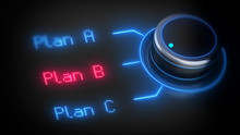 Switch Button With Three Options Business Plan. Choosing Right Plan B.