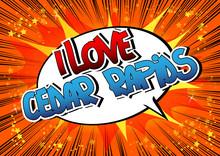 I Love Cedar Rapids - Comic Book Style Word.