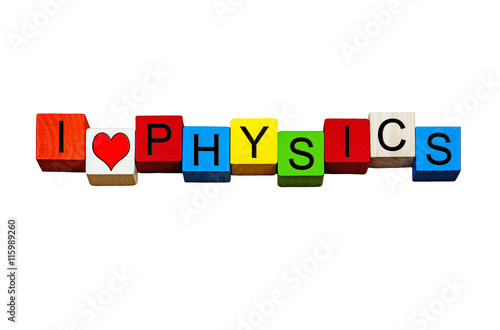 I Love Physics - for physics, science and education, isolated. Poster
