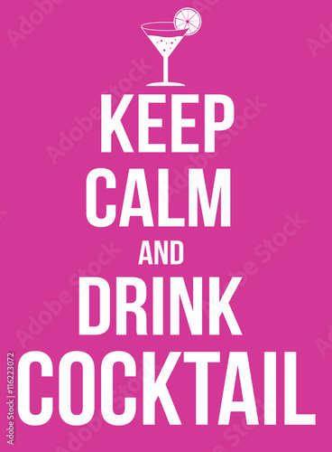 Photo Keep calm and drink cocktail poster