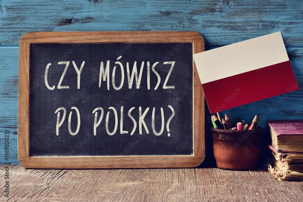 Fototapety, obrazy: question do you speak Polish? written in Polish