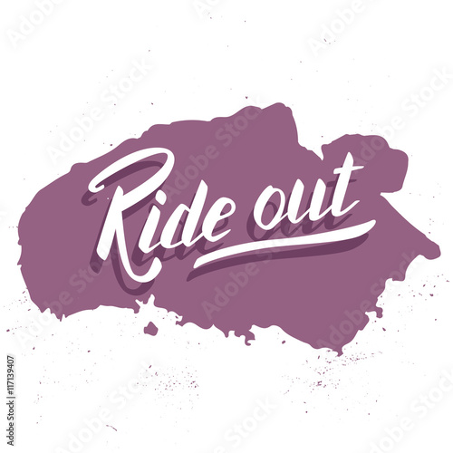 Ride out. Hand lettering quote. Perfect design Canvas Print