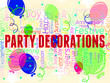 Party Decorations Represents Fun Celebrations And Decorative