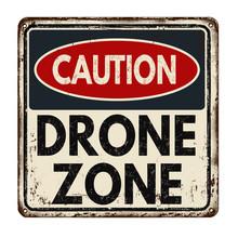 Drone Zone Vintage Rusty Metal Sign