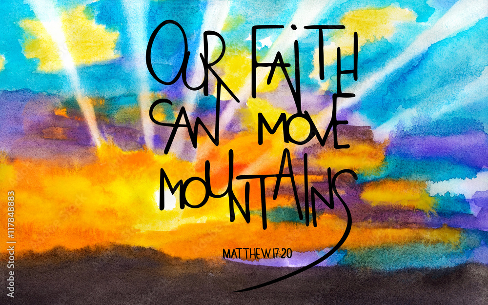 Fototapeta Our faith can move mountains. Rays of the sun in the clouds. Word about God. Inspirational and motivational quote. Modern brush calligraphy. Hand drawn lettering.
