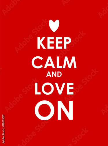 Fototapeta Keep Calm and Love On  Creative Poster Concept. Card of Invitati