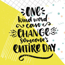 One Kind Word Can Change Someone's Entire Day. Inspirational Saying About Love And Kindness. Vector Positive Quote On Colorful Background With Squared Paper Texture.