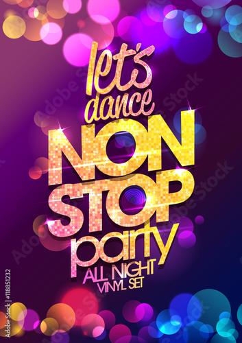 Keuken foto achterwand Art Studio Let`s dance non stop party all night vector poster design with chic golden crystals glare headline