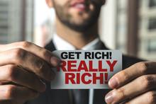 Get Rich! Really Rich!