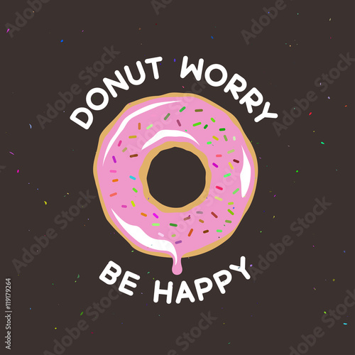 Fotografie, Tablou  Donut worry be happy vintage poster. Vector illustration.