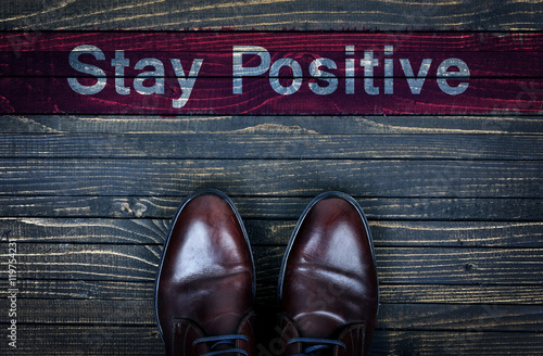 Stay Positive message and business shoes Poster