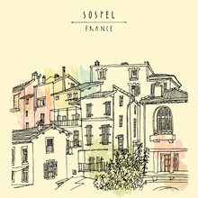 Nice Antique Houses In Sospel, France, Europe. Cozy European Town On French Riviera.  Mediterranean Chic. Hand Drawing. Travel Sketch. Vintage Touristic Postcard, Poster Or Book Illustration