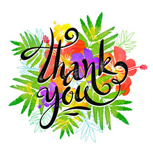 Hand Drawn Sign Thank You On Bright Tropic Flowers Background In Grunge Watercolor Style
