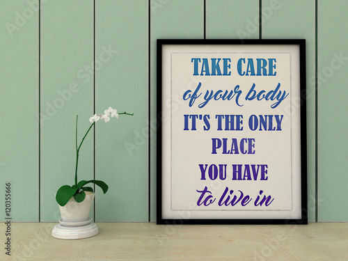 Fotografie, Obraz  Motivation Inspirational quote Take care of your body