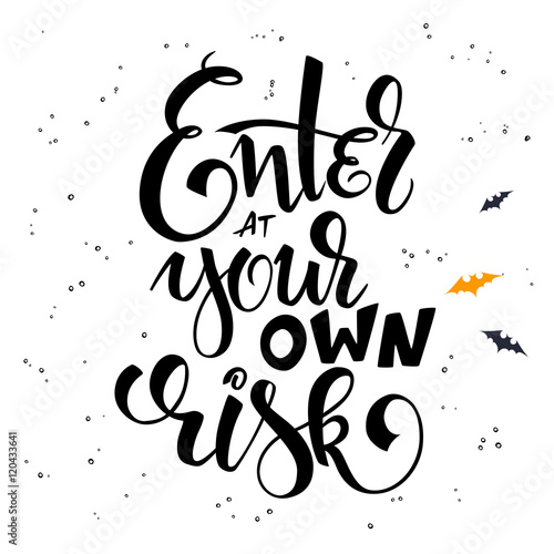 vector hand lettering halloween greetings text - enter at your own risk with bat Wallpaper Mural